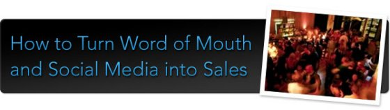 Post image for EVENT 10/26-How to Turn Word of Mouth and Social Media into Sales