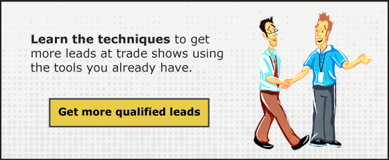 Learn how to get more qualified leads at trade shows